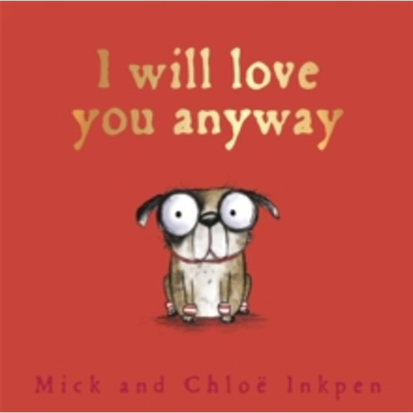 I Will Love You Anyway (Fred) Hardcover