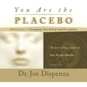 You Are the Placebo Meditation 2: Changing One Belief and Perception (Revised Edition) by Joe Dispenza (CD-Audio, 2016)