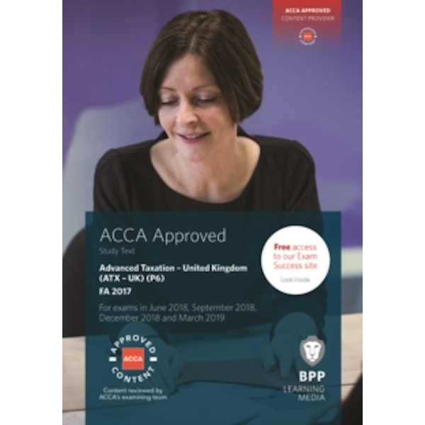 ACCA P6 Advanced Taxation FA2017 : Study Text