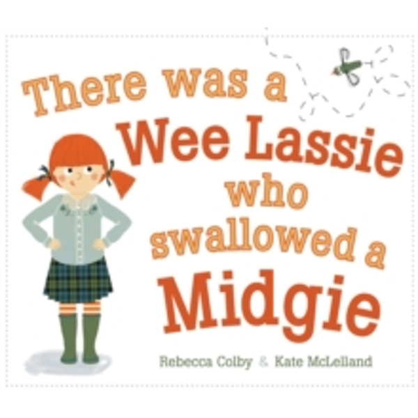 There Was a Wee Lassie Who Swallowed a Midgie by Rebecca Colby (Paperback, 2014)