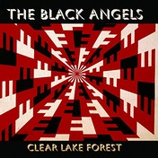 The Black Angels - Clear Lake Forest Vinyl