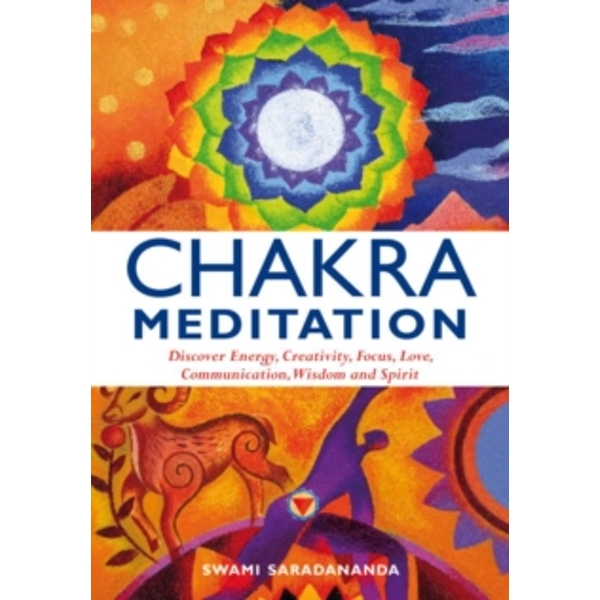 Chakra Meditation : Discover Energy, Creativity, Focus, Love, Communication, Wisdom, and Spirit