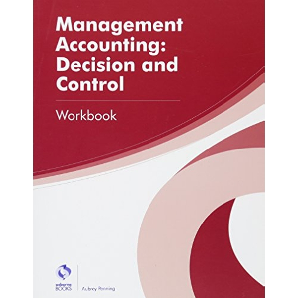 Management Accounting: Decision and Control Workbook by Aubrey Penning (Paperback, 2016)