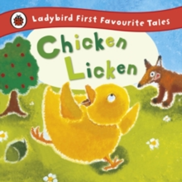 Chicken Licken: Ladybird First Favourite Tales by Mandy Ross (Hardback, 2012)