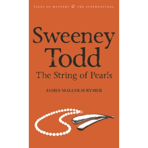 Sweeney Todd: The String of Pearls by James Malcolm Rymer (Paperback, 2010)