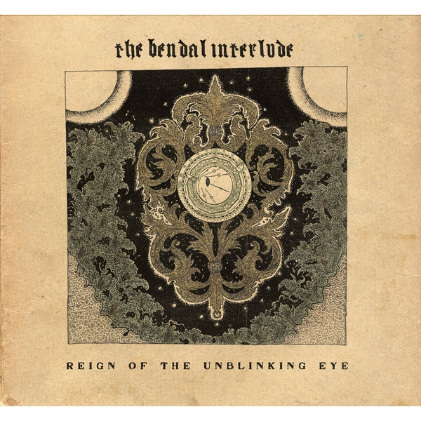 The Bendal Interlude ‎- Reign Of The Unblinking Eye Vinyl