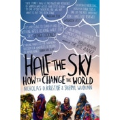 Half The Sky: How to Change the World by Nicholas D. Kristof, Sheryl WuDunn (Paperback, 2010)