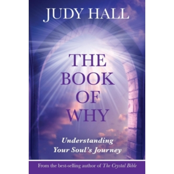 The Book of Why : Understanding Your Soul's Journey