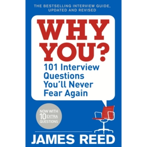Why You? : 101 Interview Questions You'll Never Fear Again