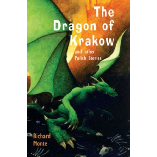 The Dragon of Krakow : And Other Polish Stories