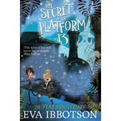 The Secret of Platform 13 by Eva Ibbotson (Paperback, 2014)