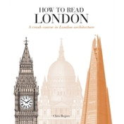 How to Read London : A crash course in London Architecture
