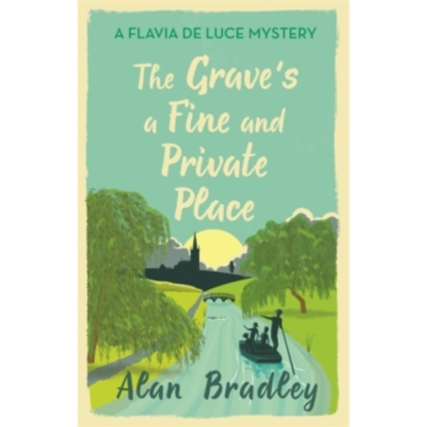 The Grave's a Fine and Private Place : A Flavia de Luce Mystery Book 9