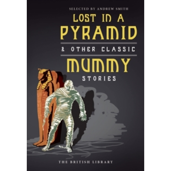 Lost in a Pyramid : And Other Classic Mummy Stories