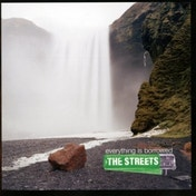 The Streets Everything is Borrowed CD