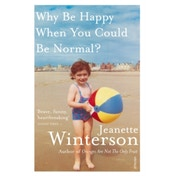Why Be Happy When You Could Be Normal? by Jeanette Winterson (Paperback, 2012)