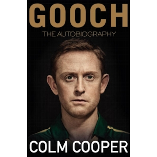 Gooch - The Autobiography by Colm Cooper (Hardback, 2017)