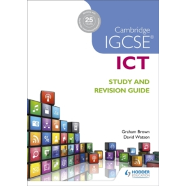 Cambridge IGCSE ICT Study and Revision Guide