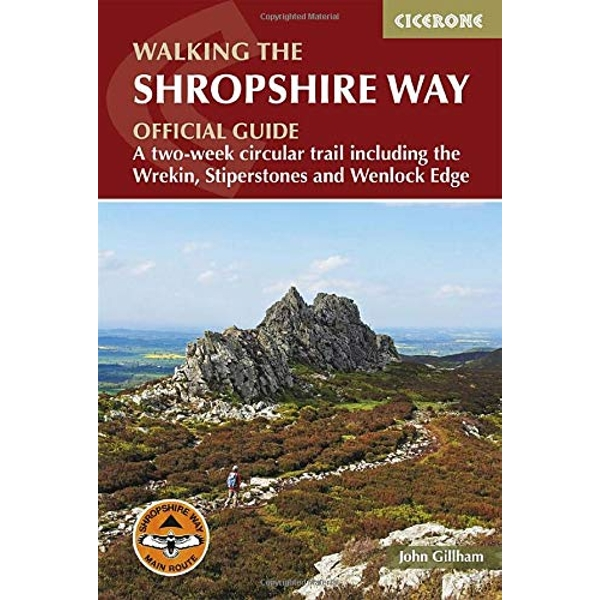 Walking the Shropshire Way A two-week circular trail including the Wrekin, Stiperstones and Wenlock Edge Paperback / softback 2019
