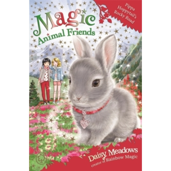 Magic Animal Friends: Pippa Hoppytail's Rocky Road : Book 21
