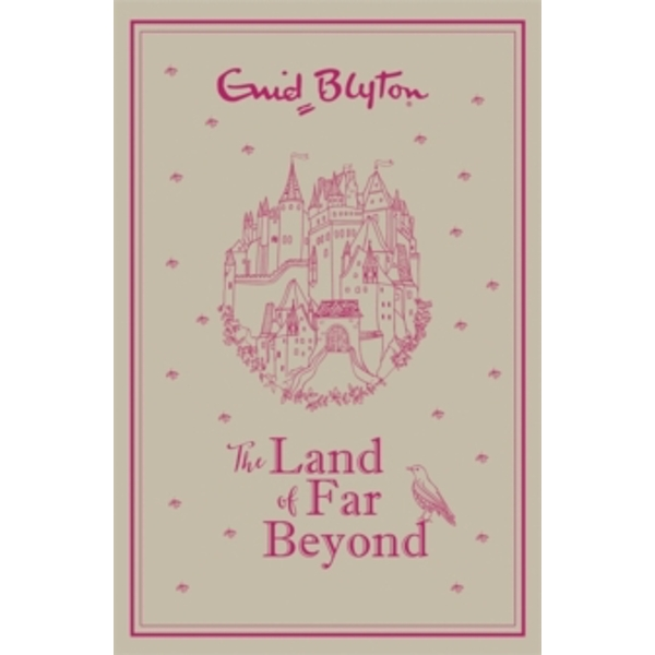 The Land of Far Beyond : Enid Blyton's retelling of the Pilgrim's Progress - gift edition