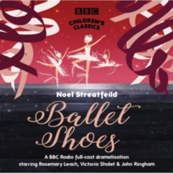 Ballet Shoes (BBC Children's Classics) Audiobook