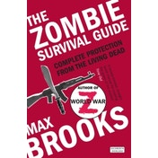 The Zombie Survival Guide: Complete Protection from the Living Dead by Max Brooks (Paperback, 2013)