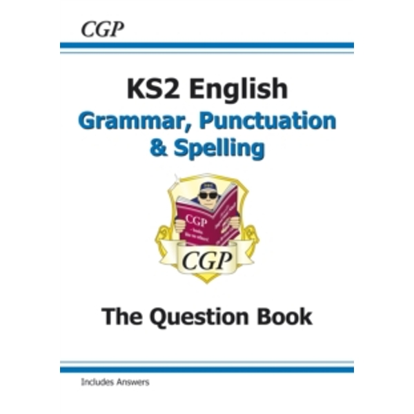 New KS2 English: Grammar, Punctuation and Spelling Question Book (for tests in 2018 and beyond) by CGP Books (Paperback, 2015)