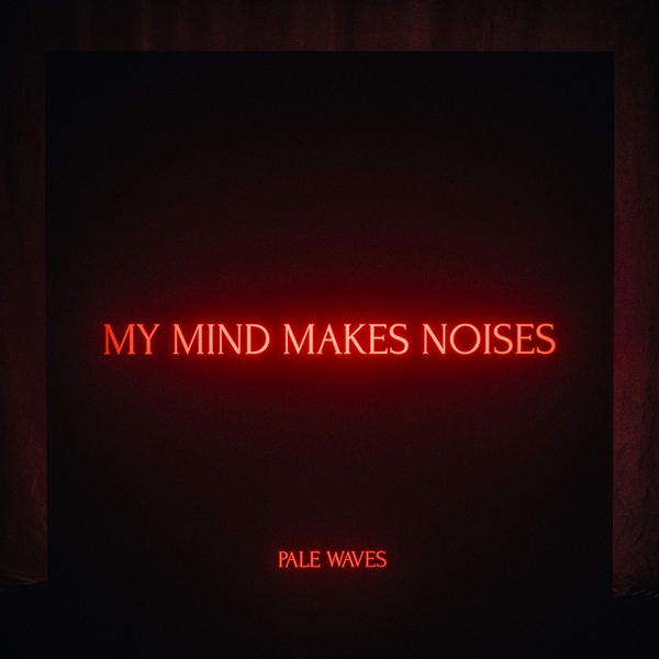 Pale Waves - My Mind Makes Noise Vinyl