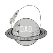 Sass & Belle Dad You're Out Of This World Grey Wooden Plaque Hanging Sign