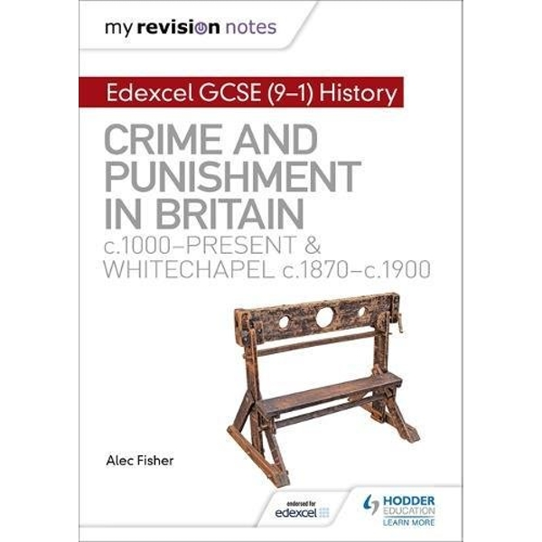 My Revision Notes: Edexcel GCSE (9-1) History: Crime and punishment in Britain, c1000-present and Whitechapel, c1870-c1900  Paperback / softback 2018
