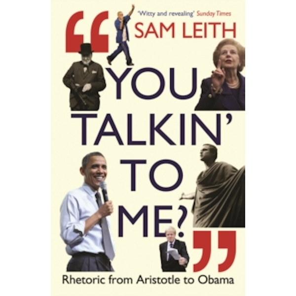 You Talkin' To Me? : Rhetoric from Aristotle to Obama