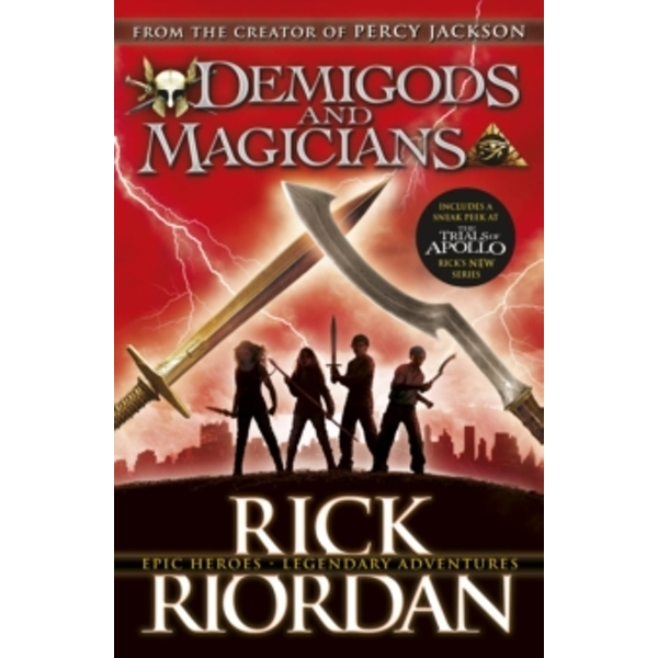 Demigods and Magicians: Three Stories from the World of Percy Jackson and the Kane Chronicles by Rick Riordan (Paperback, 2016)