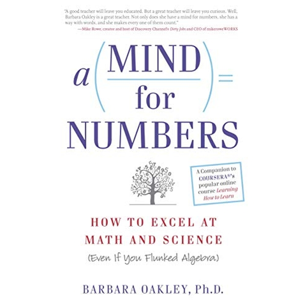 A Mind for Numbers: How to Excel at Math and Science (Even If You Flunked Algebra) by Barbara Oakley (Paperback, 2014)