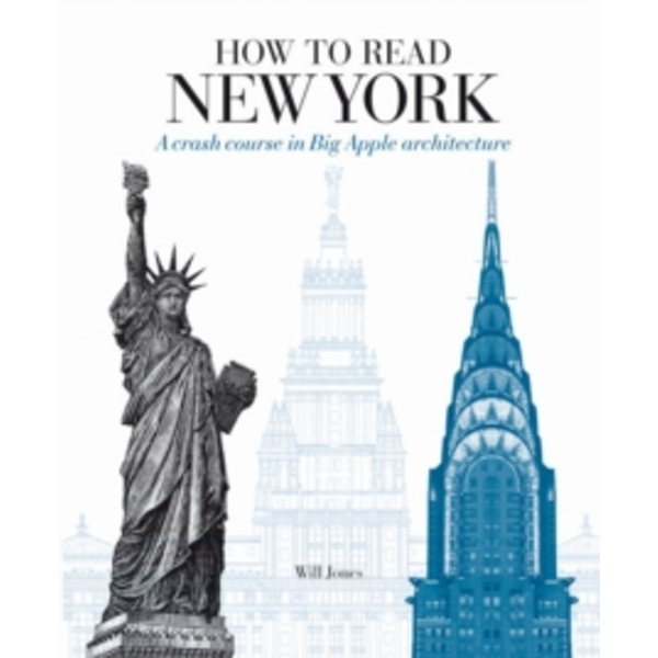 How to Read New York : A Crash Course in Big Apple Architecture