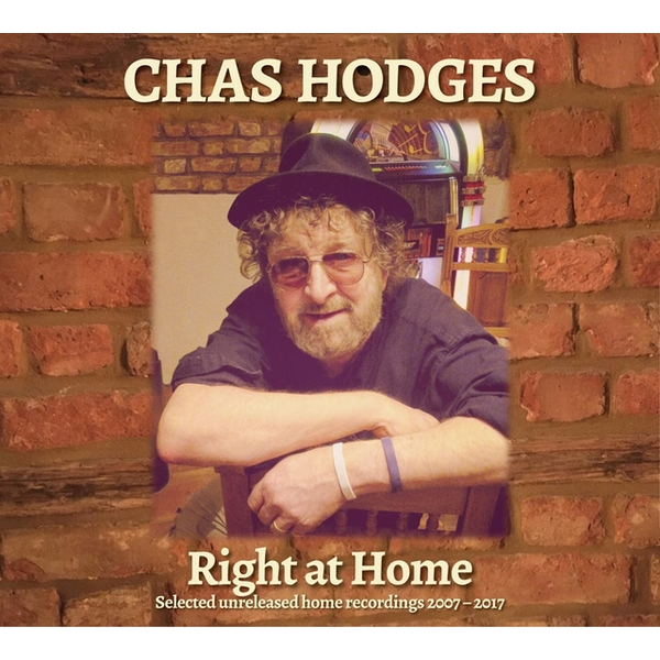 Chas Hodges - Right At Home Selected Unreleased Home Recordings 2007-2017 Vinyl