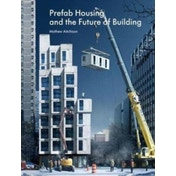 Prefab Housing and the Future of Building: Product to Process by Mathew Aitchison (Hardback, 2017)