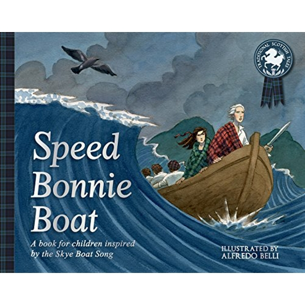 Speed Bonnie Boat: A Tale from Scottish History Inspired by the Skye Boat Song by Floris Books (Paperback, 2017)