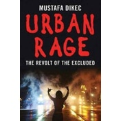 Urban Rage : The Revolt of the Excluded