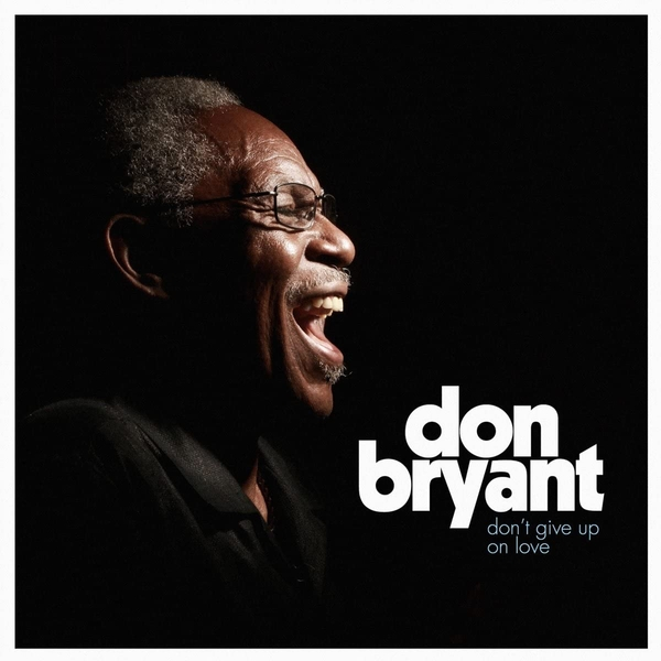 Don Bryant - Don't Give Up On Love Vinyl