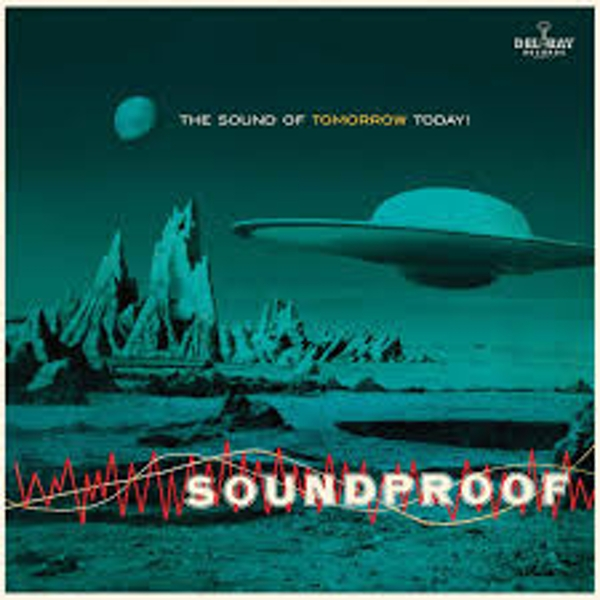 Ferrante And Teicher – Soundproof - The Sound Of Tomorrow Today! Vinyl