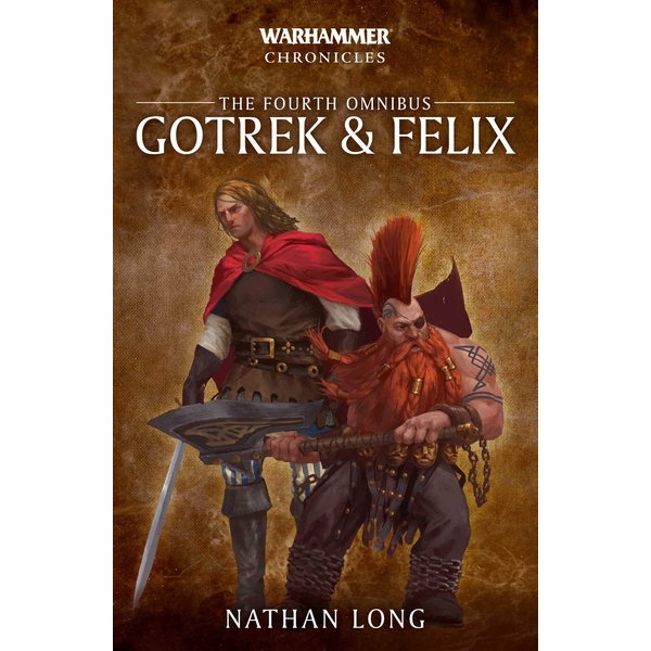 Gotrek and Felix: The Fourth Omnibus (Warhammer Chronicles) Paperback – 19 Sep 2019