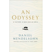 An Odyssey: A Father, A Son and an Epic: LONGLISTED FOR THE BAILLIE GIFFORD PRIZE 2017 by Daniel Mendelsohn (Hardback, 2017)