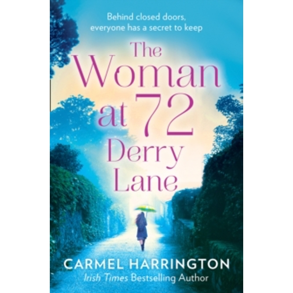 The Woman at 72 Derry Lane : A Gripping, Emotional Page Turner That Will Make You Laugh and Cry