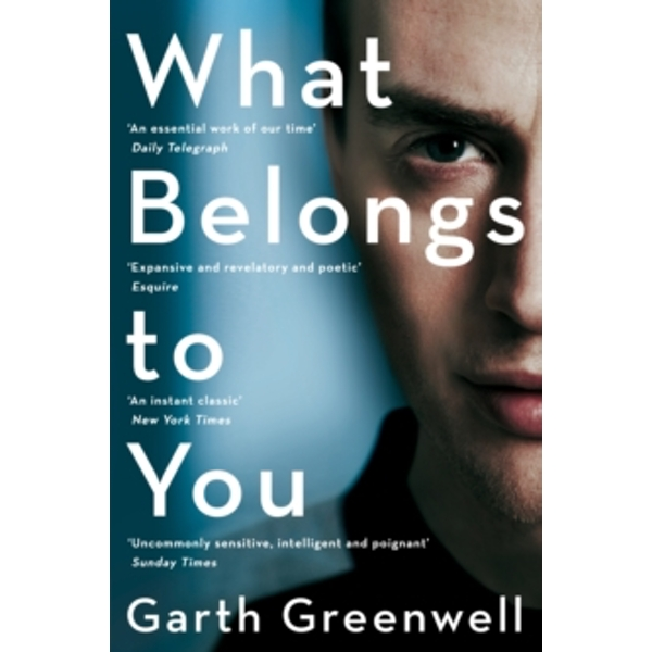 What Belongs to You by Garth Greenwell (Paperback, 2017)
