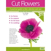 Cut Flowers : A Practical Guide to their Selection and Care