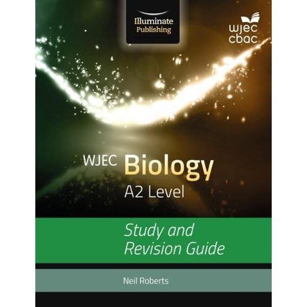 WJEC Biology for A2: Study and Revision Guide by Illuminate Publishing (Paperback, 2017)