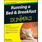 Running a Bed & Breakfast for Dummies by Mary White (Paperback, 2009)