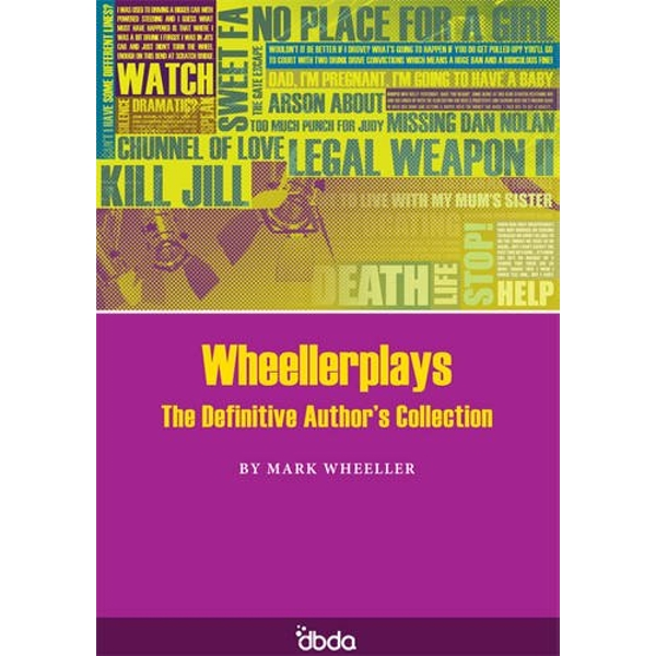 Wheellerplays: The Definitive Author's Collection by Mark Wheeller (Paperback, 2010)