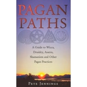 Pagan Paths: A Guide to Wicca, Druidry, Asatru Shamanism and Other Pagan Practices by Peter Jennings (Paperback, 2002)